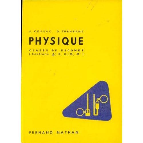 Jean Cessac,... Georges Tréherne,... Physique, classe de première A', C, C', M, M' et technique : . Programmes 1957