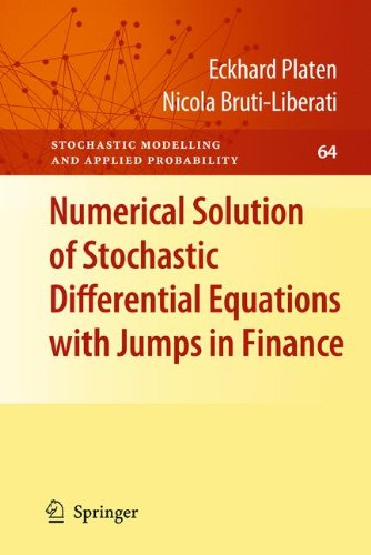 Numerical Solution of Stochastic Differential Equations with Jumps in Finance (Stochastic Modelling and Applied Probability)