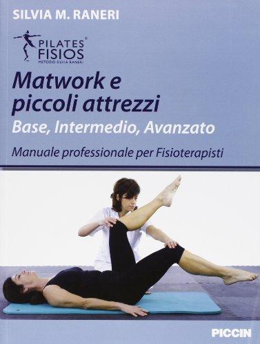 Matwork e piccoli attrezzi. Base, intermedio, avanzato. Manuale professionale per fisioterapisti