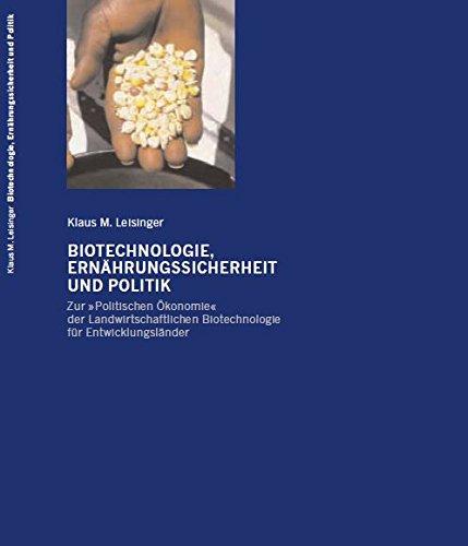 biotechnologie-ernahrungssicherheit-und-politik-zur-politischen-okonomie-der-landwirtschaftlichen-bi