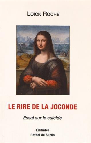 Le rire de la Joconde : Essai sur le suicide par Loïck Roche
