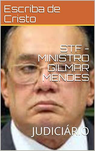 STF - MINISTRO GILMAR MENDES: JUDICIÁRIO (Portuguese Edition)