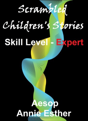 Scrambled Children's Stories (Annotated & Narrated in Scrambled Words) Skill Level - Expert (Scramble for fun! Book 16) (English Edition)