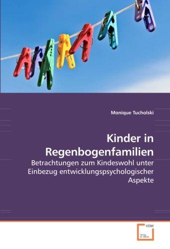 Kinder in Regenbogenfamilien: Betrachtungen zum Kindeswohl unter Einbezug entwicklungspsychologischer Aspekte