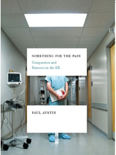 Something for the Pain: One Doctor's Account of Life and Death in the ER (English Edition)