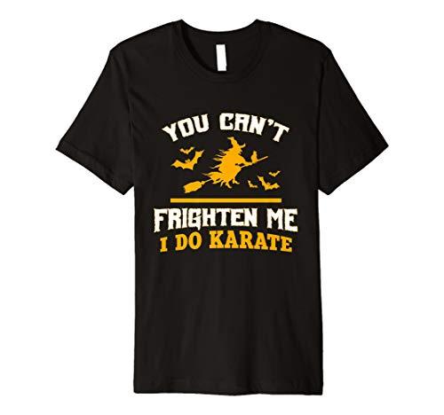 (Sie können nicht Verängstigt Me I Do Funny Geschenk Karate T-Shirt)