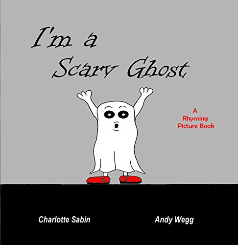 I'm a Scary Ghost: funny rhyming bedtime story - picture book about Ghosts / beginner reader (Playing Dressing Up Picture Books) (English Edition)