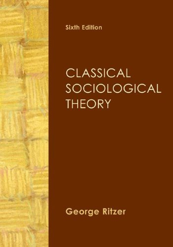 Classical Sociological Theory 6th by Ritzer, George (2010) Paperback