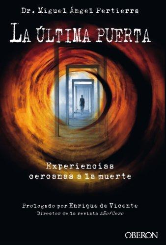 Descargar Libro La última puerta. Experiencias cercanas a la muerte (Libros Singulares) de Miguel Ángel Pertierra Quesada