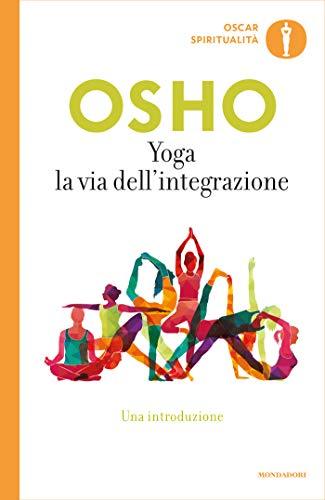 Yoga. La via dellintegrazione (Italian Edition) eBook: Osho ...