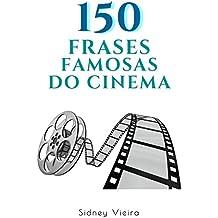 150 Frases Famosas do Cinema (Portuguese Edition)