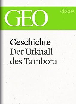 Geschichte: Der Urknall des Tambora (GEO eBook Single)