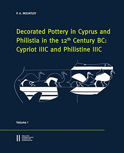 Decorated Pottery in Cyprus and Philista in the 12 Century BC: Cypriot IIIC and Philistine IIIC: Volume I and Volume II (Denkschrift der Gesamtakademie, Band 79)