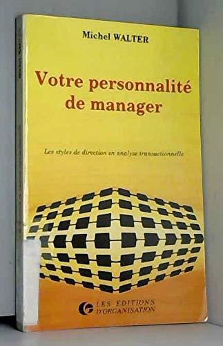 Votre personnalité de manager. Les Styles de direction en analyse transactionnelle