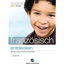 audio junior französisch - entdecken: Der spannende Französischkurs für Kinder