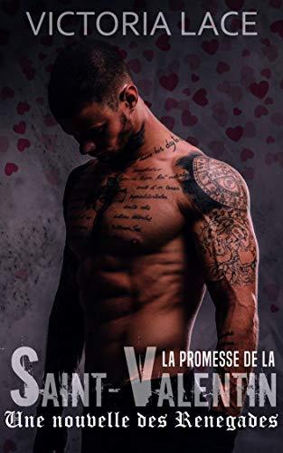 La promesse de la Saint-Valentin (Renegades) par Victoria Lace