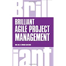Brilliant Agile Project Management: A Practical Guide to Using Agile, Scrum and Kanban