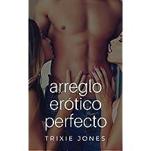 Arreglo Erótico Perfecto (English Edition)