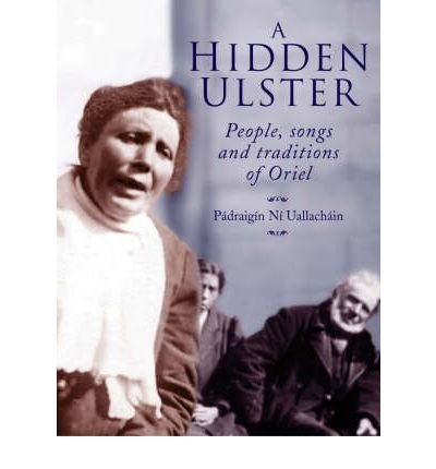 A Hidden Ulster: People, Songs & Traditions of Oriel (Paperback) - Common