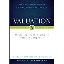 Valuation: Measuring and Managing the Value of Companies (Wiley Finance Editions)