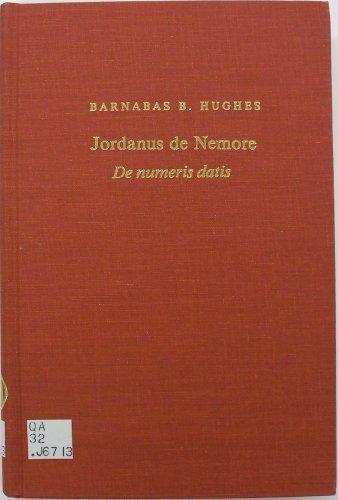 Jordanus De Nemore De Numeris Datis (Publications of the Center for Medieval and Renaissance Studies, UCLA) by Nemorarius Jordanus (1981-06-01)