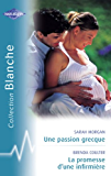 Une passion grecque - La promesse d'une infirmière (Harlequin Blanche)