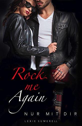 Rock me again: Nur mit dir von [Sumerell, Lexie]