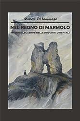 NEL REGNO DI MARMOLO - Misteri e leggende nelle Dolomiti Orientali (Italian Edition)