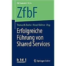 Erfolgreiche Führung von Shared Services (ZfbF-Sonderheft)