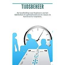 Tijdsbeheer: Bundel 2 boeken in 1: (productiviteit, concentratie) De handleiding voor beginners om het tijdsbeheer te optimaliseren en uw succes in het leven te vergroten.
