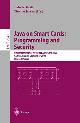 Java on Smart Cards: Programming and Security : First International Workshop, JavaCard 2000 Cannes, France, September 14, 2000 Revised Papers (Lecture Notes in Computer Science)