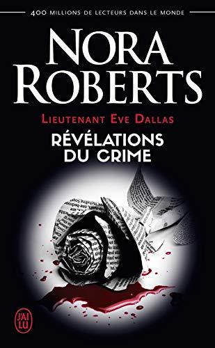 Lieutenant Eve Dallas (Tome 45) - Révélations du crime par Nora Roberts
