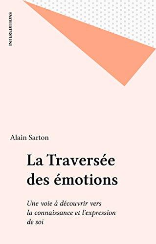 La Traversée des émotions: Une voie à découvrir vers la connaissance et l'expression de soi