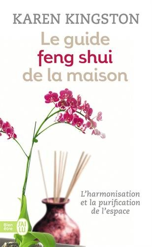 Le guide feng shui de la maison par Karen Kingston