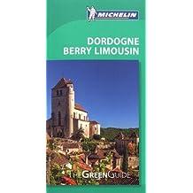 Dordogne Berry Limousin - Michelin Green Guide: The Green Guide (Michelin Tourist Guides)