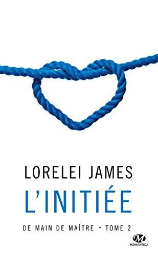 De main de maître, Tome 2: L'Initiée par Lorelei James