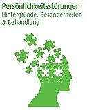 eBook Persönlichkeitsstörung inkl. Audiohilfen | Beschreibung & Behandlung von Störungsbilder| Borderline Syndrom - z