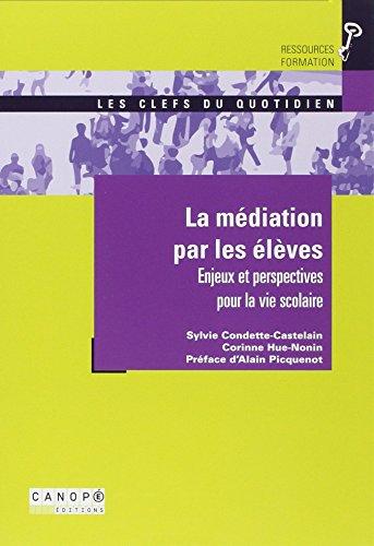 La Mediation par les Eleves - Enjeux et Perspectives pour la Vie Scolaire