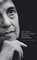 At the Same Time by Susan Sontag (2007-04-05)