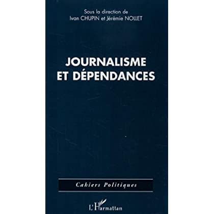 Journalisme et dépendances