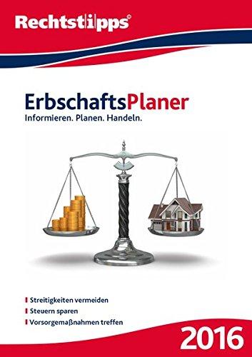 Erbschaftsplaner 2016, 1 CD-ROM Informieren - Planen - Handeln. Streitigkeiten vermeiden - Steuern sparen - Vorsorgemaßnahmen treffen