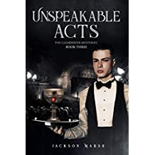 Unspeakable Acts (The Clearwater Mysteries Book 3) (English Edition)