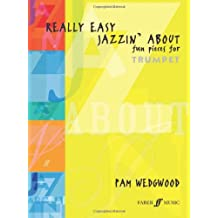 Really Easy Jazzin' About: (Trumpet and Piano): (Trumpet Part and Piano) (Faber Edition: Jazzin' About)