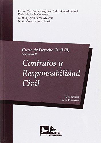 CURSO DERECHO CIVIL II: CONTRATOS Y RESPONSABILIDAD CIVIL por CARLOS MARTINEZ DE AGUIRRE ALDAZ