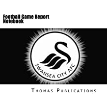 Football Game Report Notebook: Swansea City AFC Theme