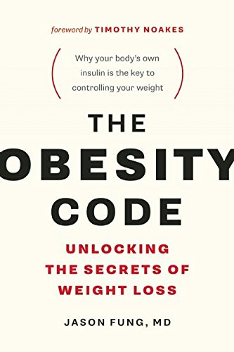 The Obesity Code: Unlocking the Secrets of Weight Loss (English Edition)