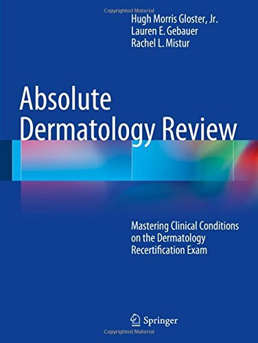 Absolute Dermatology Review: Mastering Clinical Conditions on the Dermatology Recertification Exam by Hugh Morris Gloster Jr. (2015-05-29)