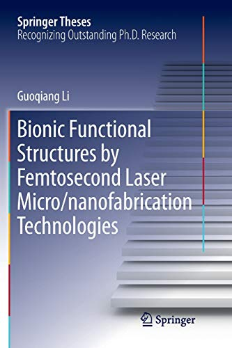 Bionic Functional Structures by Femtosecond Laser Micro/nanofabrication Technologies (Springer Theses)