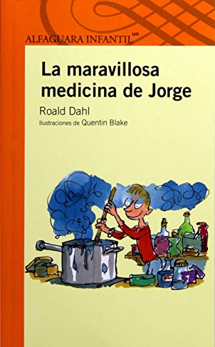 La maravillosa medicina de Jorge / George's Marvelous Medicine por Roald Dahl