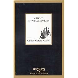 Y todos estábamos vivos (Nuevos Textos Sagrados) Premio Nacional de Poesía 2007